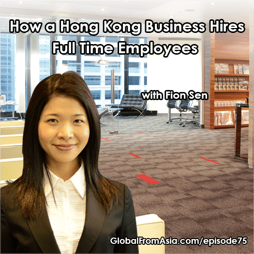 fion sen hiring staff employees in hong kong global from asia Podcast1
