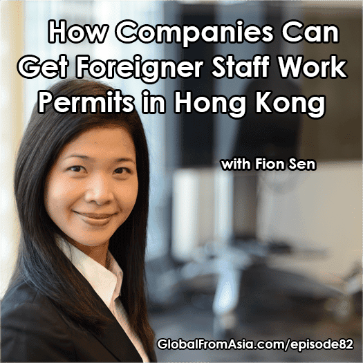 fion sen work visa for businesses in hk Podcast1